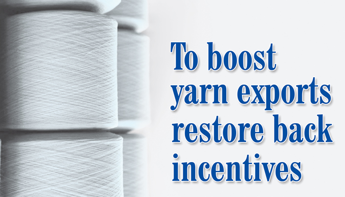 To boost yarn exports restore back incentives